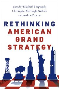 Book cover of the book Rethinking American Grand Strategy